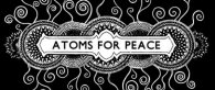 Atoms For Peace - booking information