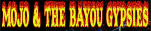 Mojo and The Bayou Gypsies -- booking information